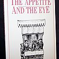 The appetite and the eye : visual aspects of food and its presentation within their historic contect - c. anne wilson