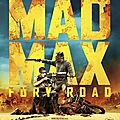 <b>Mad</b> <b>Max</b> : Fury Road (Le convoi est en route)