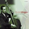 Charles Mingus: The Young Rebel (Proper - 2004)