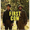 First cow: on a vu la dernière pépite de l'incroyable cinéaste Kelly Reichardt!