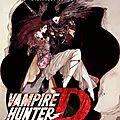 MOITIE HUMAIN, MOITIE VAMPIRE,100% CHASSEUR (Vampire Hunter D / Vampire Hunter D - Bloodlust)