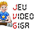 NEWS Actualités - <b>Jeu</b> Video Giga France