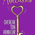 Cherche ton bonheur partout de <b>Agnès</b> <b>Abécassis</b>