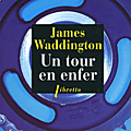 Un tour en enfer - james waddington
