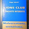Lions Club, l'enquête interdite : Malversations, sectarisme, <b>pressions</b> … - Hugo Nhart