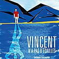 Vincent n'a pas d'écailles - Thomas Salvador (2014)