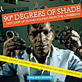 90° Degrees Of Shade (Hot Jump-Up Island Sounds From The Caribbean) (Soul Jazz Records, 2014)