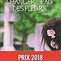 Valérie PERRIN : Changer l'eau des fleurs