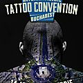 Bucarest tattoo convention 14-16 octobre 2016