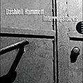 Dashiell <b>Hammett</b> - Interrogatoires