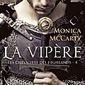 Les chevaliers des highlands, tome 4: la vipère - monica mccarty