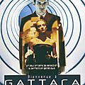 Bienvenue A <b>Gattaca</b> (Le meilleur des mondes)