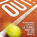 Out de Quentin Moynet : une centaine d'histoires renversantes et décalée sur le tennis