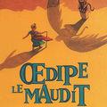 <b>OEdipe</b> le maudit