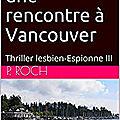 Thriller <b>espionnage</b> Emma & Ava, une rencontre à Vancouver