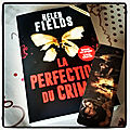 La perfection du crime, de helen fields