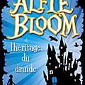 Alfie Bloom et l'héritage du druide T.1