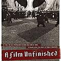 Quand les Nazis Filmaient le Ghetto - Un Film <b>Inachevé</b> (Qui contrôle le sens de l'histoire, contrôle la vérité)