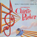 Charlie Parker - 1949 - Newly Discovered Sides by The Immortal Charlie Parker (Savoy)