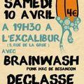 L'<b>EXCALIBUR</b> : Samedi 10 Avril 2010 : Concerts Rock (Brainwash + The Didlers + Déclassé ce Samedi 10 Avril 2010 à 19h30