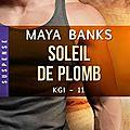 Soleil de plomb-kgi tome 11 de maya banks