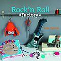Rock'n roll factory...