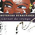Comprendre le carnet de voyage - Souvenirs de Ouagadougou -