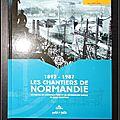 1893-<b>1987</b>, Les chantiers de Normandie : Un siècle de construction et de réparation navale en Seine-Maritime - Michel Croguennec