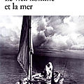 Le Vieil homme et la mer (The Old Man and the Sea) - Ernest Hemingway