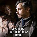 Anton <b>Tchekhov</b> 1890: René Feret, <b>Tchekhov</b>, même combat!!