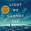 Toute la lumière que nous ne pouvons voir - anthony doerr (2014) (fr)