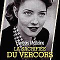 Romancier de Lyon : François Médeline; La Sacrifiée du Vercors, le roman noir de l'<b>épuration</b>