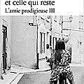 Celle qui fuit et celle qui reste (L'amie prodigieuse tome 3) ❋❋❋ <b>Elena</b> Ferrante