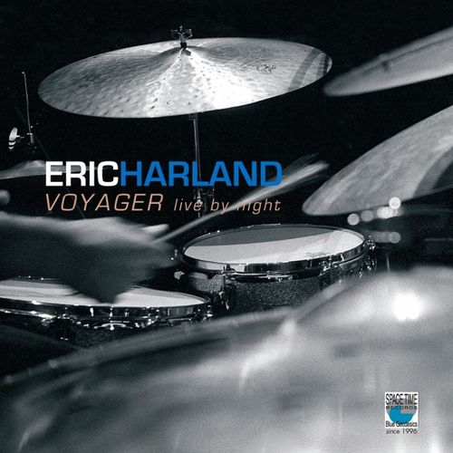 Eric Harland - 2010 - Voyager, Live by Night (Believe Digital)