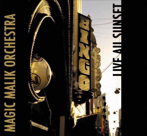 Magic Malik Orchestra - 2009 - Live au Sunset (Odduara Music)