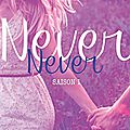 Never never saison #1 de colleen hoover et tarryn fisher