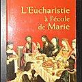 L'<b>Eucharistie</b> à l'école de Marie
