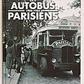 Les <b>autobus</b> parisiens 1906-1965 / La grande histoire des transports urbains