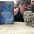 Les Dossiers <b>Cthulhu</b> : Sherlock Holmes et les Monstruosités du Miskatonic