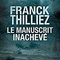 Le manuscrit inachevé ❉❉❉ franck thilliez