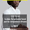 Storytelling : Le piège d'un optimisme faussé pour les Entrepreneurs Africains