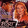 """"""" Le Port de l'<b>Angoisse</b> """" Film réalisé par Howard Hawks en 1944"""