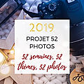 Projet 52 - 2019 : C'est moi qui l'ai fait