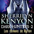Le cercle des Immortels, <b>Dark</b> Hunter Tome 2: Les Démons de Kyrian de Shherrilyn Kenyon