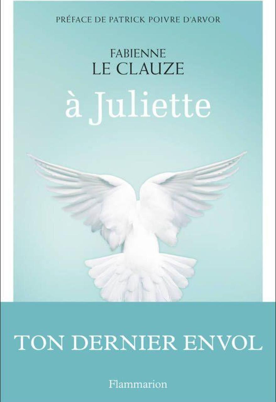 """""""à Juliette"""" de Fabienne Le Clauze aux Éditions Flammarion"""