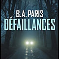 Défaillances - b.a. paris - editions hugo thriller