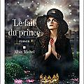 Le <b>fait</b> du <b>Prince</b>