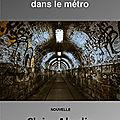 [fantastique] une excursion dans le métro
