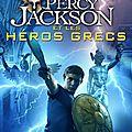(Chronique) Percy Jackson et les Héros Grecs - <b>Rick</b> <b>Riordan</b>