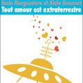 Tout amour est extraterrestre, écrit par Susie Morgenstern et <b>Alain</b> <b>Grousset</b>